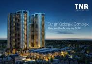 Ra mắt Goldsilk Complex tháng 3/2016 hỗ trợ vay vốn lãi suất 0% cho tới khi nhận nhà LH: 0913.708.366