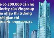 Bán căn hộ Vincity Q9 của tập đoàn Vingroup giá chỉ 13tr/m2. LH: 0909763212