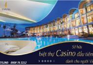 Sở hữu biệt thự Casino đầu tiên dành cho người Việt chỉ 5 tỷ/căn.LH:0909763212