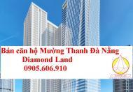 Bán nhanh căn hộ Mường Thanh Đà Nẵng tầng 28, căn đẹp tầng 19,27,29,32
