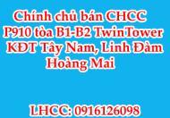 Chính chủ bán CHCC P910 tòa B1-B2 TwinTower KĐT Tây Nam, Linh Đàm, Hoàng Mai