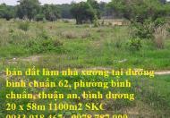 Bán đất làm nhà xưởng SKC tại phường bình chuẩn, thuận an, bình dương, đường bình chuẩn 62 dt 1100m2, 20x58m 0933 018 467 – 0978 7...
