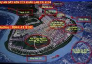 Bán đất nền dự án cửa khẩu Quốc tế Lào Cai có sổ đỏ, kinh doanh cực tốt