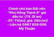 Bán đất nên Phú Hồng Thịnh 9 giá đầu tư