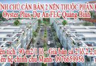 CHÍNH CHỦ CẦN BÁN 2 NỀN THUỘC PHÂN KHU Oyster Plus, Dự Án FLC Quảng Bình