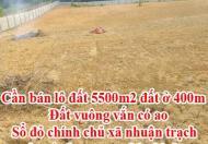 Cần bán lô đất 5500m2 đất ở 400m