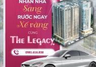 Rước xế khủng về nhà khi mua chung cư cao cấp The Legacy- Giá Chỉ Từ 32tr/m2 – CK TT Nhanh 3%
