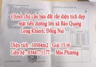 Chính chủ cần bán đất rẫy diện tích đẹp, mặt tiền đường lớn xã Bảo Quang, Long Khánh, Đồng Nai