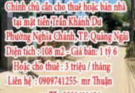 Chính chủ cần cho thuê hoặc bán nhà tại mặt tiền Trần Khánh Dư, Phường Nghĩa Chánh, TP. Quảng Ngãi
