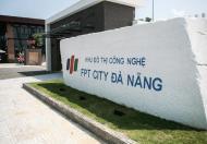 FPT City- Giá Sock chỉ 22tr Sở hữu ngày 180m2 hướng NAM - đường 7m5