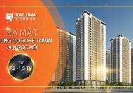 TT Cập nhật - Tháng 9 Mở bán CC Rose Town 79 Ngọc Hồi - Chỉ 1,2 tỷ căn 2 ngủ Siêu HOT Siêu Chính