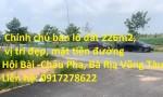 Chính chủ bán lô đất 226m2, vị trí đẹp, mặt tiền đường Hội Bài -Châu Pha, Bà Rịa Vũng Tàu