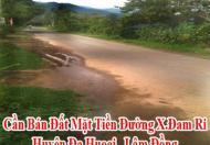 Cần Bán Đất Mặt Tiền Đường X.Đam Ri H.Đạ Huoai , Lâm Đồng