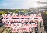 Tôi kẹt tiền cần bán lỗ shophouse FLC Luxcity tại Quy Nhơn trong tổ hợp resort, khách sạn 5 sao.