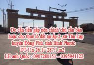 Do cần tiền gấp nên chính chủ cần bán hoặc cho thuê lô đất ấp 2 ,xã Tân Lập, huyện Đồng Phú, tỉnh