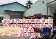 CHÍNH CHỦ CẦN BÁN NHÀ XƯỞNG MẶT TIỀN LỘ 781 vào Trung Tâm Huyện Dương Minh Châu-Tỉnh Tây Ninh