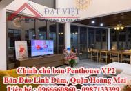 Chính chủ bán penhouse VP2 Linh Đàm-Biệt Thự Trên Không