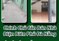 Chính Chủ Cần Bán Nhà Điện Biên Phủ Đà Nẵng