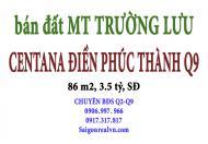 Bán đất MT Trường Lưu, Centana, 86m2 sổ đỏ cá nhân. 3.5 tỷ. LH: 0906997966