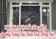 Bán nhà 1 triệt 1 lầu khu phố 4 phường Trảng Dài – Biên Hòa – Đồng Nai.