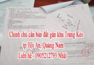 Chính chủ cần bán đất gần khu Trảng Kèo – tp Hội An – Quảng Nam