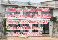 Chính chủ cần cho thuê nhà tại số 94 khu phố Bình Thuận, phường Bình Nhâm, thị xã Thuận An, Bình
