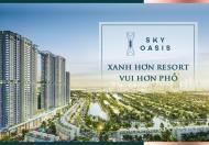 Căn 2PN Chung Cư Cao Cấp Sky Oasis - Từ 2.08 Tỷ- Tầng đẹp , view thoáng.