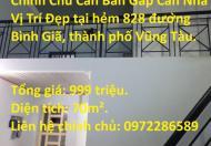 Chính Chủ Cần Bán Gấp Căn Nhà Vị Trí Đẹp tại hẻm 828 đường Bình Giã, thành phố Vũng Tàu.