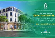 Sapa Garden Hills – Cơ hội cho nhà đầu tư – 1 lô ngoại giao duy nhất