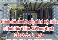 Chính chủ Cần bán gấp nhà 1 trệt 1 lầu ở Đinh Đức Thiện, Xã Long Trạch, Cần Đước, Long An