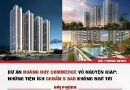 HOÀNG HUY COMMERCE  BẢNG HÀNG  CĐT, LÊ CHÂN, HẢI PHÒNG
