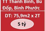 Chính chủ bán nhà  TT Thanh Bình, Bù Đốp, Bình Phước, 5tỷ, 0962080179