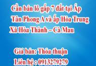 Cần bán lô gấp 7 đất tại Ấp Tân Phong A và ấp Hòa Trung - Xã Hòa Thành - Cà Mau