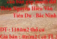 Do dịch nên gia đình cần bán gấp mảnh đất diện tích 1184m2 tại Thôn Nguyễn Hiên Vân -Tiên Du -Bắc