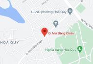 Bán đất đường Mai Đăng Chơn, Phường Hòa Quý, Quận Ngũ Hành Sơn, DT: 167,6 m2